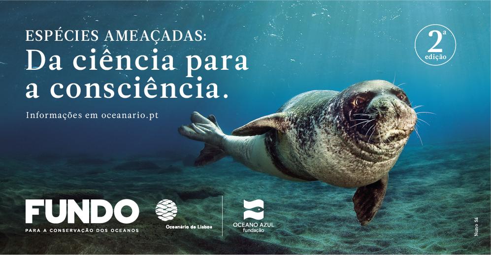2ª Edição | Fundo para a Conservação dos Oceanos do Oceanário de Lisboa e da Fundação Oceano Azul