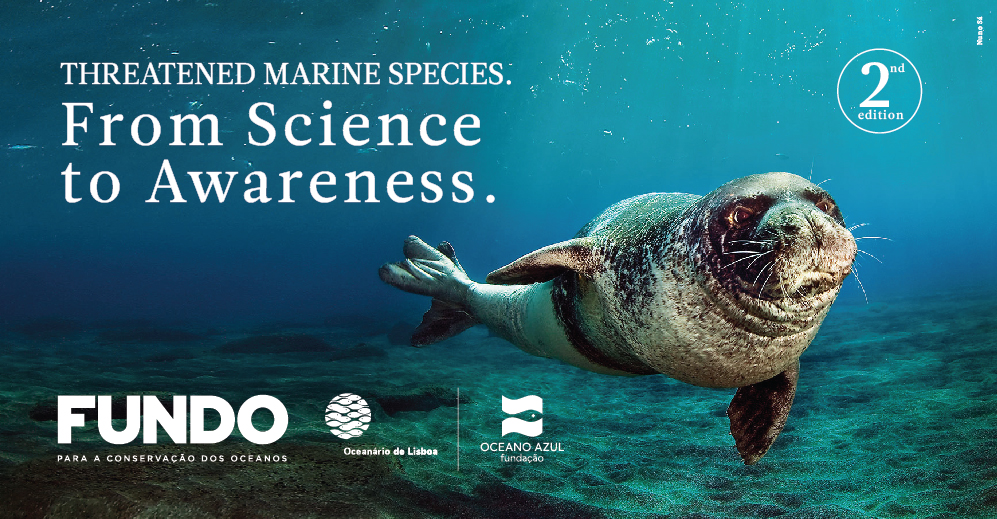 Ocean Conservation Fund | Oceanário de Lisboa and Oceano Azul Foundation | Threatened marine species. From science to awareness
